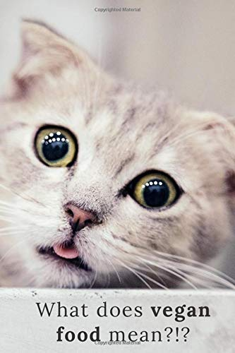 Cat Notebook: What does vegan food mean: Notebook/Journal,...