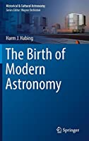 The Birth of Modern Astronomy (Historical & Cultural Astronomy)