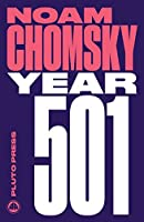 Year 501: The Conquest Continues (Chomsky Perspectives)