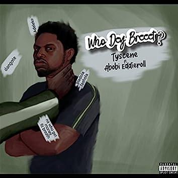 Who Dey Breeet (feat. Abobi Eddieroll)