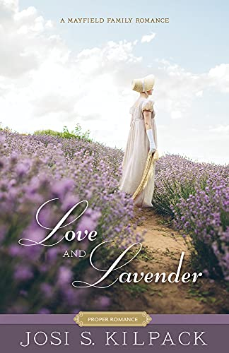 Compare Textbook Prices for Love and Lavender Proper Romance Mayfield Family Regency Series Proper Romance: Mayfield Family, 4  ISBN 0783027729290 by Josi S. Kilpack