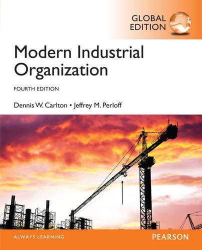 Compare Textbook Prices for Modern Industrial Organization, Global Edition 4 Edition ISBN 9781292087856 by Carlton, Dennis W.,Perloff, Jeffrey M.