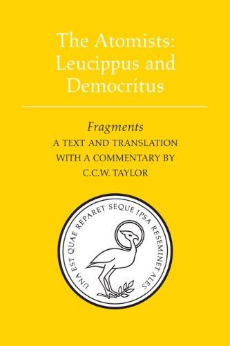 The Atomists: Leucippus and Democritus: Fragments (Phoenix Presocractic Series)