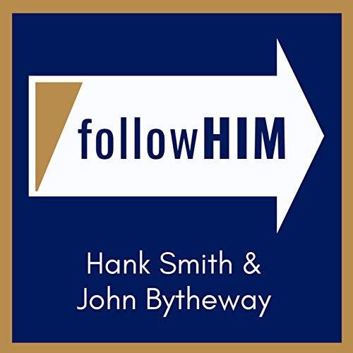 Follow Him: A Come, Follow Me Podcast featuring Hank Smith & John Bytheway Podcast By Hank Smith & John Bytheway cover art