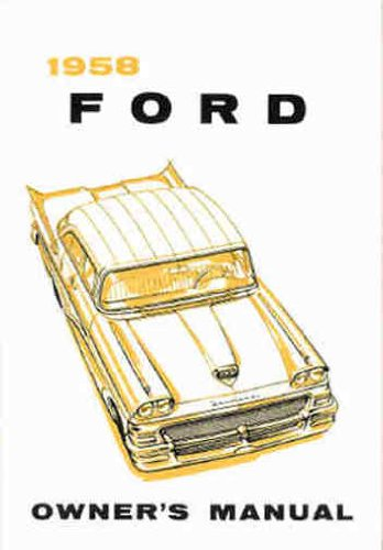 1958 58 FORD Custom 300, Fairlane, Fairlane 500, Skyliner, Station Wagon, Courier, & Ranchero Owner Manual ~Original