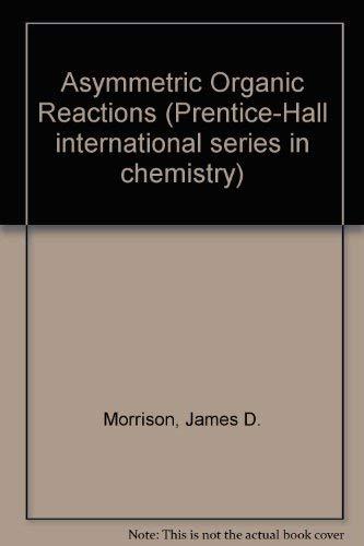 Asymmetric Organic Reactions (Prentice-Hall international