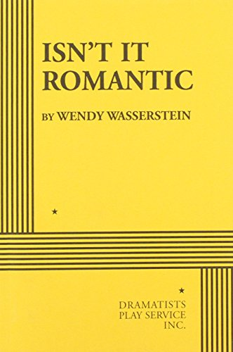 Isn't It Romantic (Acting Edition for Theater Productions)