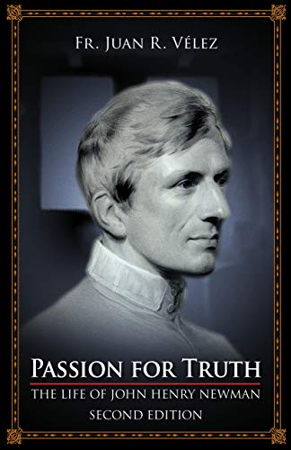 Passion for Truth: The Life of John Henry Newman (English Edition)
