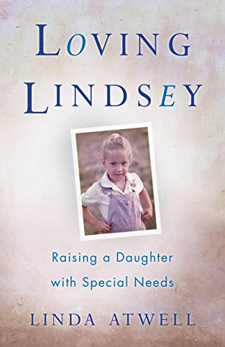 Loving Lindsey: Raising a Daughter with Special Needs