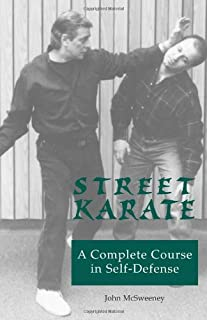 Street Karate: A Complete Course in Self-Defense