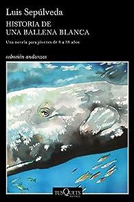 Historia de una ballena blanca par Luis Sepúlveda