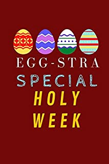 Egg-stra special Holy Week: Easter Notebook Gift Idea / Blank Composition Notebook to Write In for Notes, To Do Lists, Not...