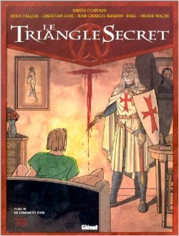 Le Triangle secret, tome 3 : De cendre et d'or de Didier Convard ,Denis Falque,Gilles Chaillet ( 25 avril 2001 )