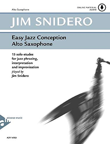 Easy Jazz Conception Alto Saxophone: 15 solo etudes for jazz phrasing, interpretation and improvisation. Alt-Saxophone. Lehrbuch mit CD.: 15 solo ... Alt-Saxophon. Lehrbuch mit Online-Audiodatei.
