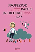 Professor Kant's Incredible Day (Plato & Co.)