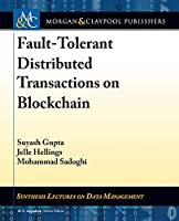 Fault-tolerant Distributed Transactions on Blockchain (Synthesis Lectures on Data Management)