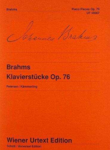 Klavierstücke: mit der Urfassung des Capriccio fis-Moll. Nach Brahms' Handexemplar des Originaldrucks und nach dem Autograf des Capriccio fis-Moll. op. 76. Klavier. (Wiener Urtext Edition)