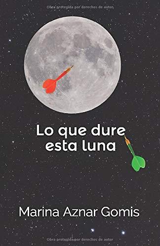 Lo que dure esta luna