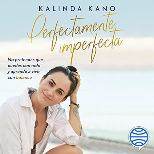 Perfectamente imperfecta Audiobook By Kalinda Kano cover art