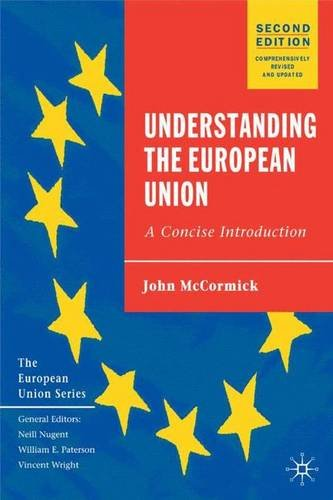 Understanding the European Union: A Concise Introduction, Second Edition (The European Union Series)