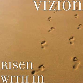 Risen With In