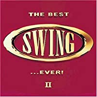 The Best Swing...Ever! II by Various