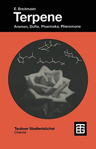 Terpene: Aromen, Düfte, Pharmaka, Pheromone (Teubner Studienbücher Chemie) (German Edition)