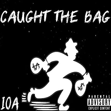 Caught the Bag