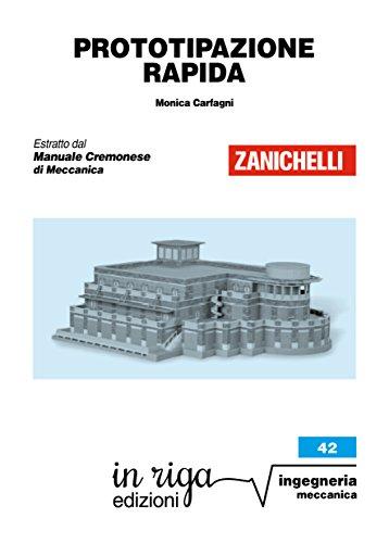 Prototipazione rapida: Coedizione Zanichelli - in riga (in riga ingegneria Vol. 42)