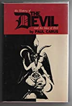 The History of the Devil and the Idea of Evil from the Eariliest Times to the Present Day
