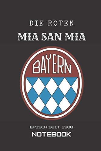 """Die Roten, Mia San Mia,episch seit 1900 Vintage Logo Notebook: Notebook/journal, 100 Seiten, 6\""""9\"""", Soft cover"""