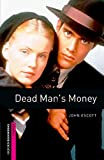 Dead Man's Money: Starter: 250-word Vocabulary (Oxford Bookworms Library, Starter)