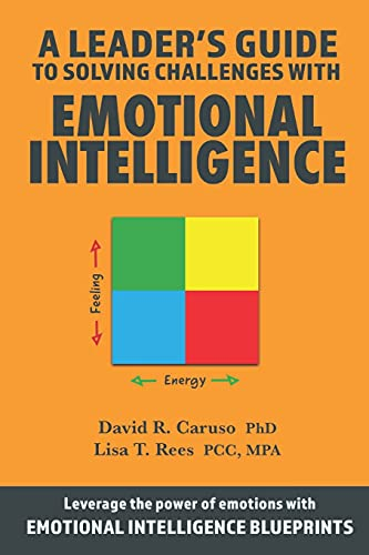 A Leader\'s Guide to Solving Challenges with Emotional Intelligence