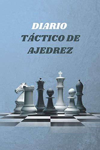 DIARIO TÁCTICO DE AJEDREZ: Tablero de puntuación de ajedrez, Hoja de puntuación, para registrar juegos, Libro de partidas de ajedrez, Papel de ... ajedrez, Diario de ajedrez, Grabe sus juegos.