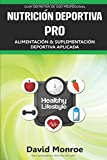 NUTRICIÓN DEPORTIVA PRO: Alimentación y suplementación aplicada. Entrenamiento para alto rendimiento. Guía definitiva de uso profesional.