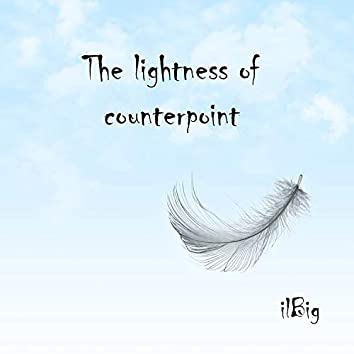 The Lightness of Counterpoint