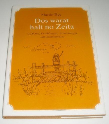 Dös warat halt no Zeita: Gedichte, Erzählungen, Erinnerungen und Schulaufsätze