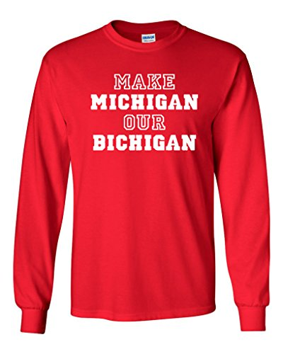 Long Sleeve Adult T-Shirt Make Michigan Our Bichigan Ohio Funny State Sports Parody (Large, Red)