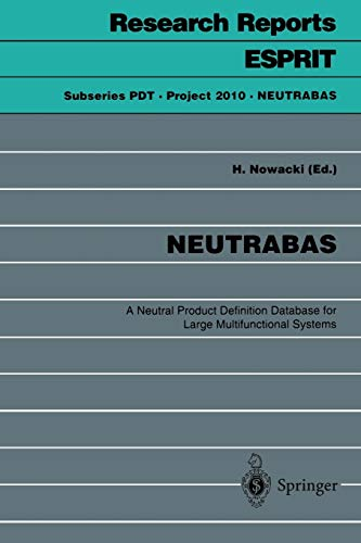 NEUTRABAS: A Neutral Product Definition Database for Large Multifunctional Systems (Research Reports Esprit, 1, Band 1)