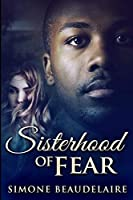 Sisterhood Of Fear: Large Print Edition