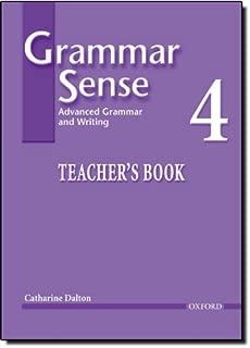 Grammar Sense 4: Advanced Grammar and Writing, Teacher's Book