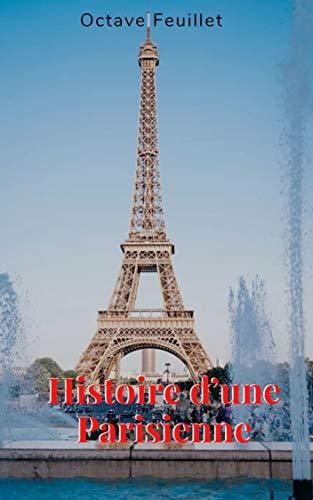 Histoire d'une Parisienne (French Edition)