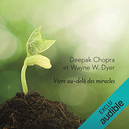 Vivre au-delà des miracles                   By:                                                                                                                                 Wayne Dyer,                                                                                        Deepak Chopra                               Narrated by:                                                                                                                                 Tristan Harvey,                                                                                        René Gagnon                      Length: 2 hrs and 46 mins     Not rated yet     Overall 0.0