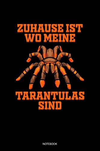 Zuhause Ist Wo Meine Tarantulas Sind Notebook: Dotted Punkteraster Notizbuch A5 - Tarantula Vogelspinne Spinne Tarantel Geschenk