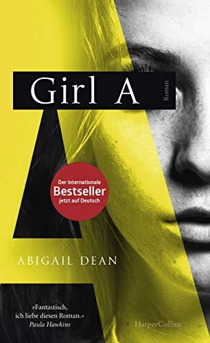 Buchseite und Rezensionen zu 'GIRL A' von Abigail Dean