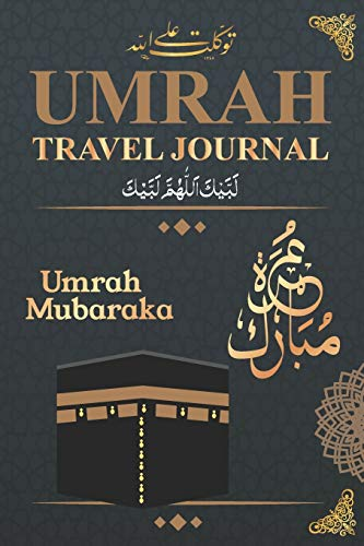 Umrah Notebook - Preparation Travel Journal: Notebook and planner / Islamic gift for men and women / Pilgrimage diary and dua book for the trip to mecca and madina 6X9 100P
