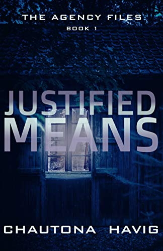 Justified Means (The Agency Files Book 1) by [Chautona Havig]