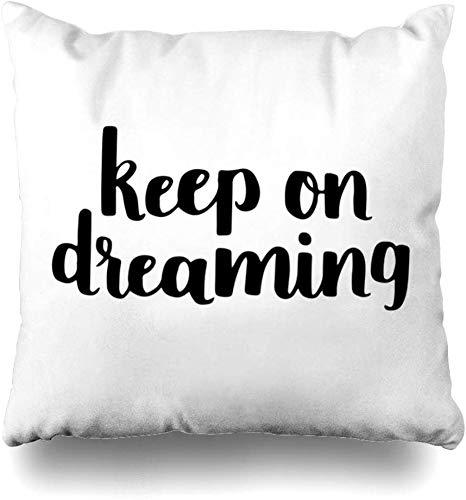 Fodera per cuscino da tiro Grafica artistica Motivazionale Preventivo Continua a sognare Mano Motivazione Astratto Pennello Creativo Decorazioni per la casa Federa Quadrato, 45X45 cm