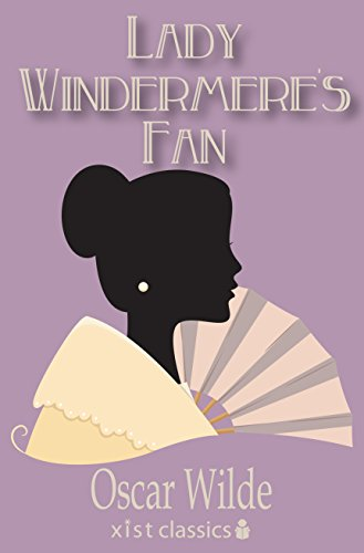 Lady Windermere's Fan (Xist Classics) (English Edition)