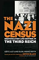 The Nazi Census: Identification and Control in the Third Reich (Politics, History, and Social Change)